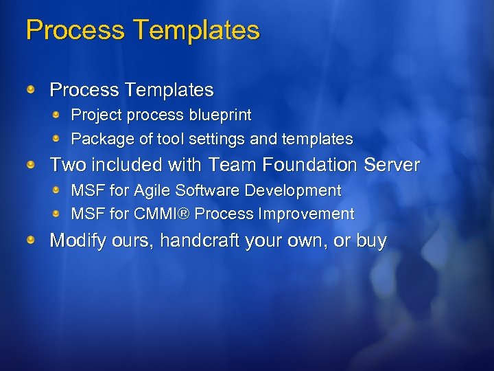 Process Templates Project process blueprint Package of tool settings and templates Two included with