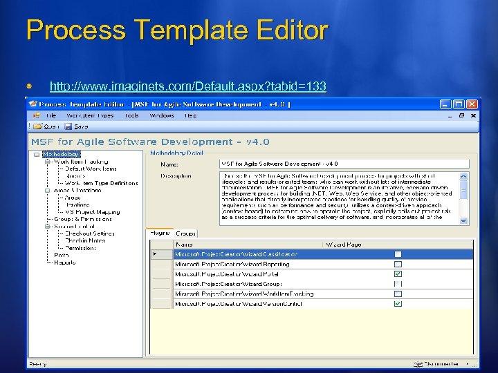 Process Template Editor http: //www. imaginets. com/Default. aspx? tabid=133