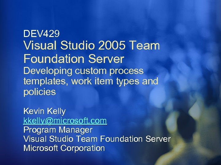 DEV 429 Visual Studio 2005 Team Foundation Server Developing custom process templates, work item