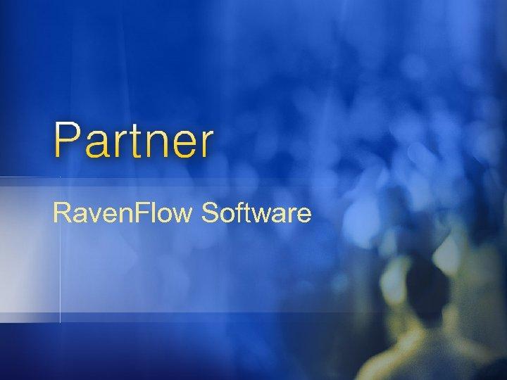 Raven. Flow Software