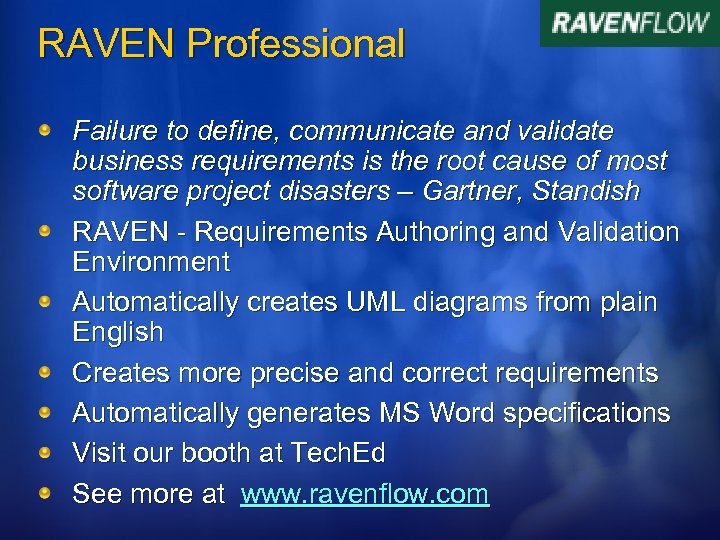 RAVEN Professional Failure to define, communicate and validate business requirements is the root cause