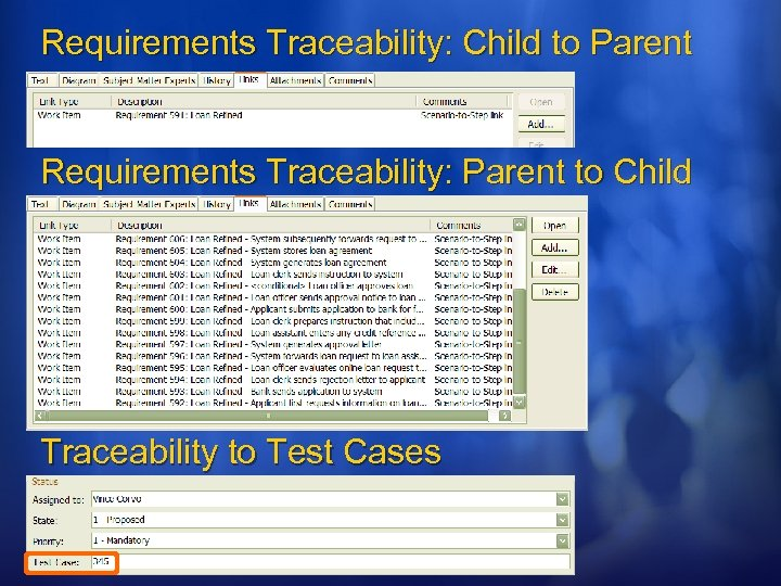 Requirements Traceability: Child to Parent Requirements Traceability: Parent to Child Traceability to Test Cases