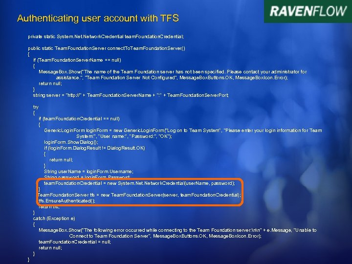 Authenticating user account with TFS private static System. Network. Credential team. Foundation. Credential; public