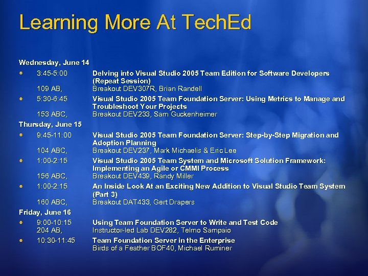 Learning More At Tech. Ed Wednesday, June 14 3: 45 -5: 00 Delving into