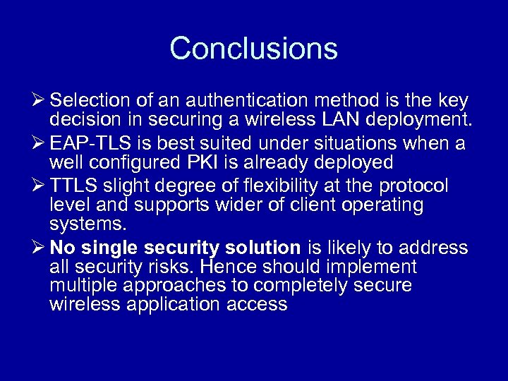 Conclusions Ø Selection of an authentication method is the key decision in securing a