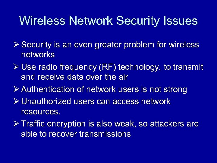 Wireless Network Security Issues Ø Security is an even greater problem for wireless networks