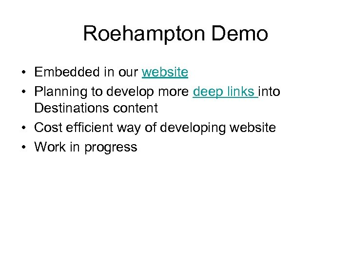 Roehampton Demo • Embedded in our website • Planning to develop more deep links