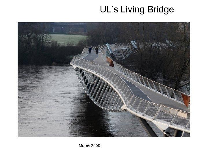 UL's Living Bridge March 2009