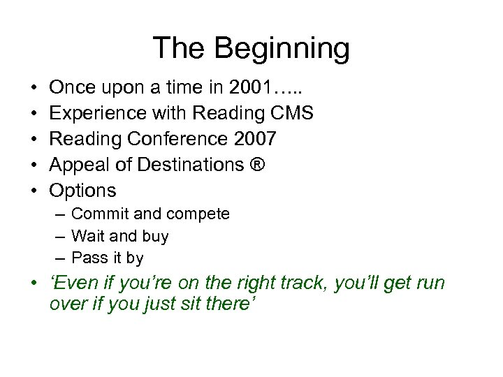 The Beginning • • • Once upon a time in 2001…. . Experience with