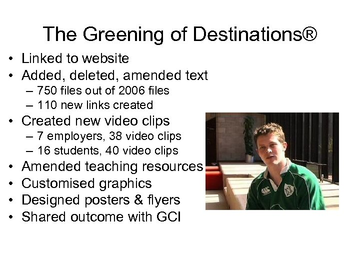 The Greening of Destinations® • Linked to website • Added, deleted, amended text –