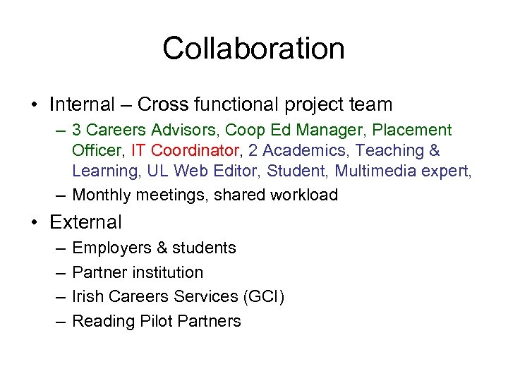 Collaboration • Internal – Cross functional project team – 3 Careers Advisors, Coop Ed