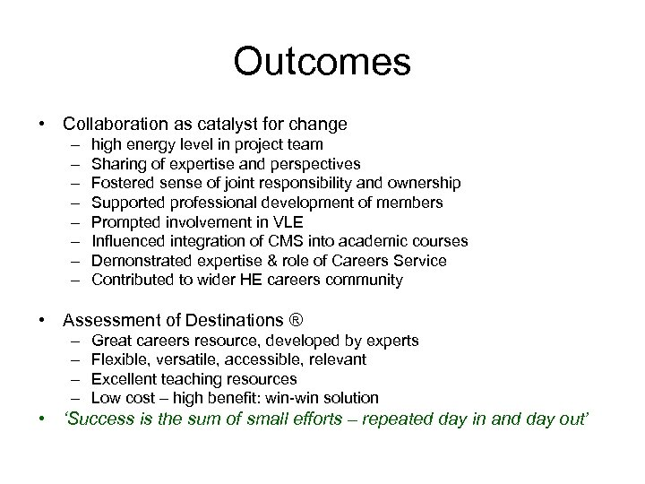 Outcomes • Collaboration as catalyst for change – – – – high energy level