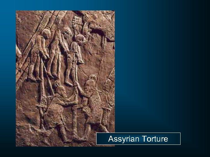 Assyrian Torture