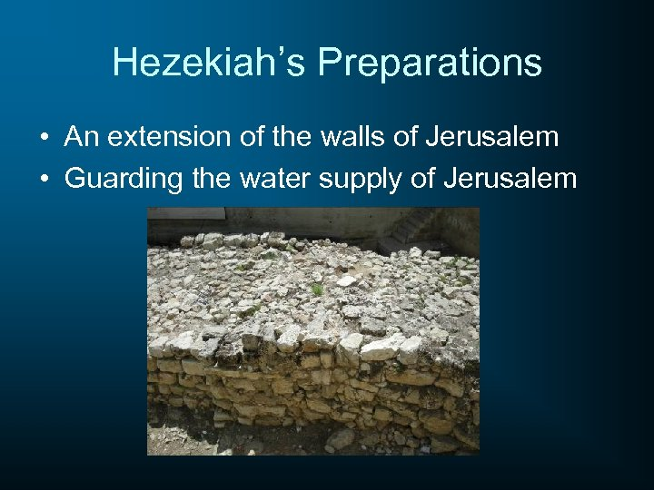 Hezekiah's Preparations • An extension of the walls of Jerusalem • Guarding the water