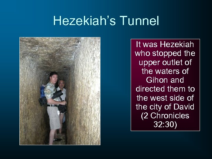 Hezekiah's Tunnel It was Hezekiah who stopped the upper outlet of the waters of