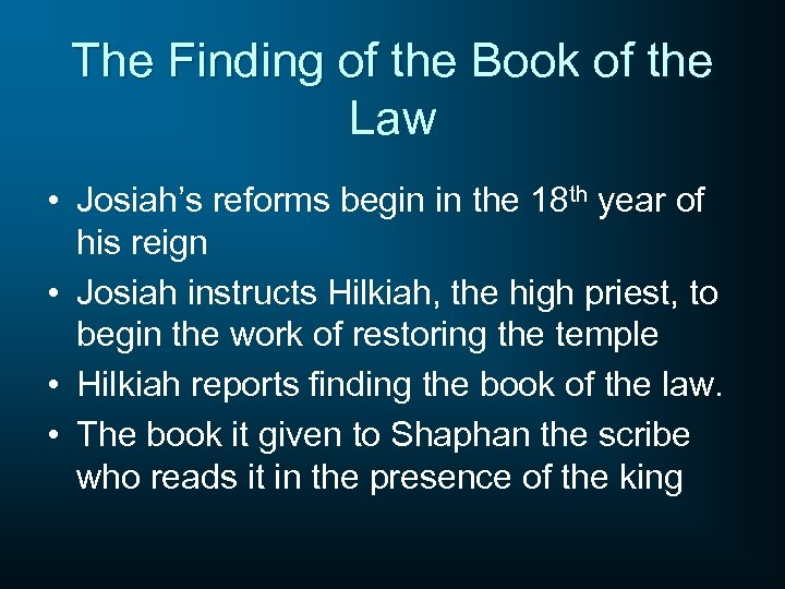 The Finding of the Book of the Law • Josiah's reforms begin in the