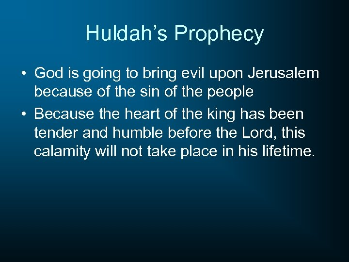 Huldah's Prophecy • God is going to bring evil upon Jerusalem because of the