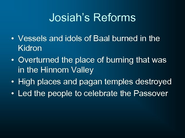 Josiah's Reforms • Vessels and idols of Baal burned in the Kidron • Overturned