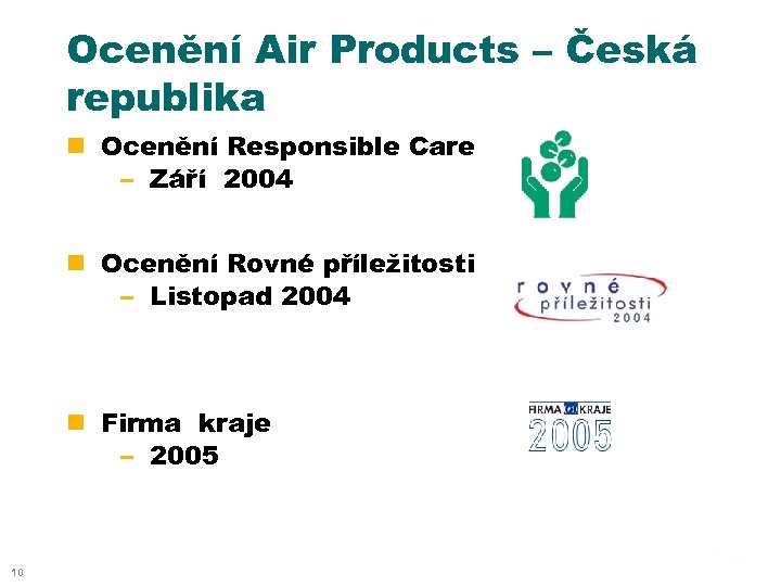 Ocenění Air Products – Česká republika n Ocenění Responsible Care – Září 2004 n