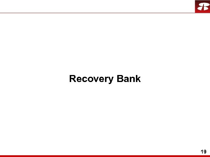 Recovery Bank 19