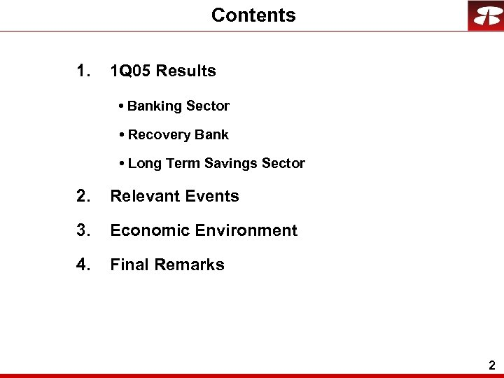 Contents 1. 1 Q 05 Results • Banking Sector • Recovery Bank • Long