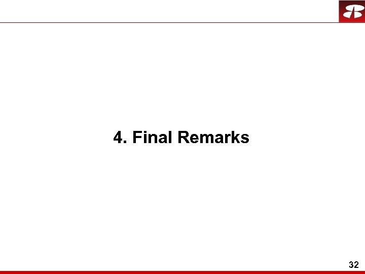 4. Final Remarks 32