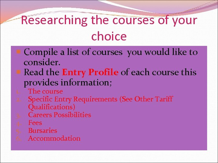 Researching the courses of your choice Compile a list of courses you would like