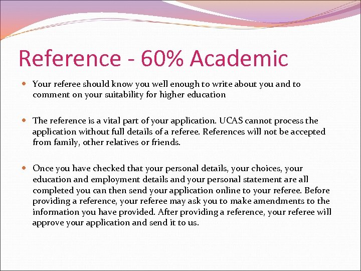 Reference - 60% Academic Your referee should know you well enough to write about