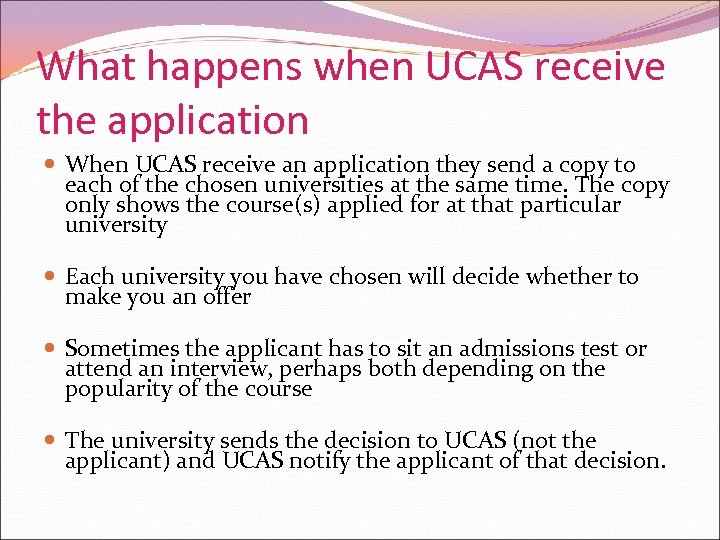 What happens when UCAS receive the application When UCAS receive an application they send