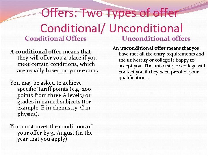 Offers: Two Types of offer Conditional/ Unconditional Conditional Offers A conditional offer means that