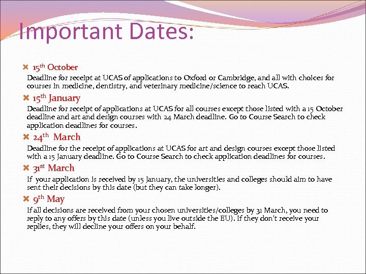 Important Dates: 15 th Oct 0 ber Deadline for receipt at UCAS of applications