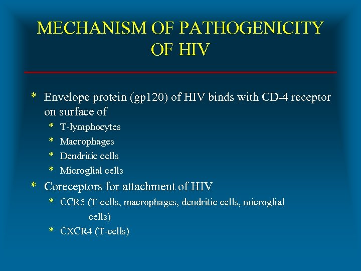 MECHANISM OF PATHOGENICITY OF HIV * Envelope protein (gp 120) of HIV binds with