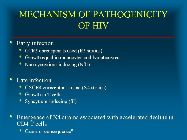 MECHANISM OF PATHOGENICITY OF HIV * Early infection * CCR 5 coreceptor is used