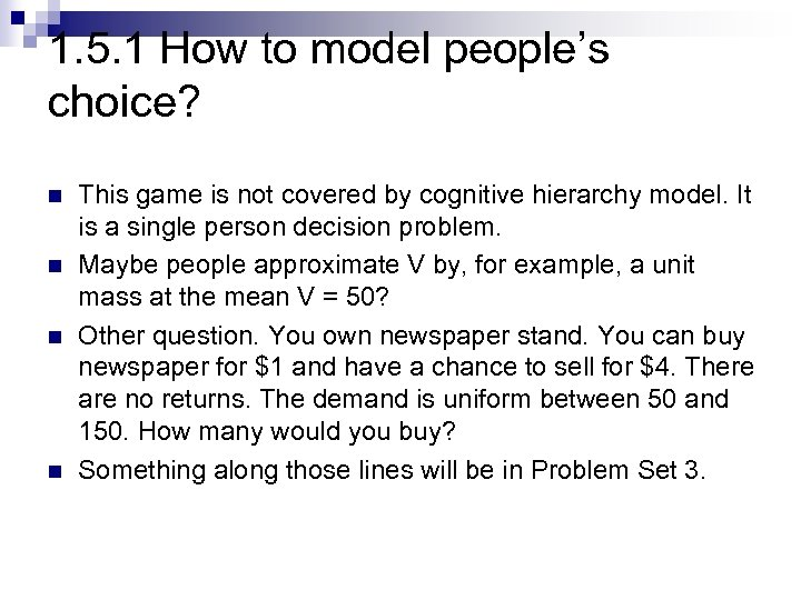 1. 5. 1 How to model people's choice? n n This game is not