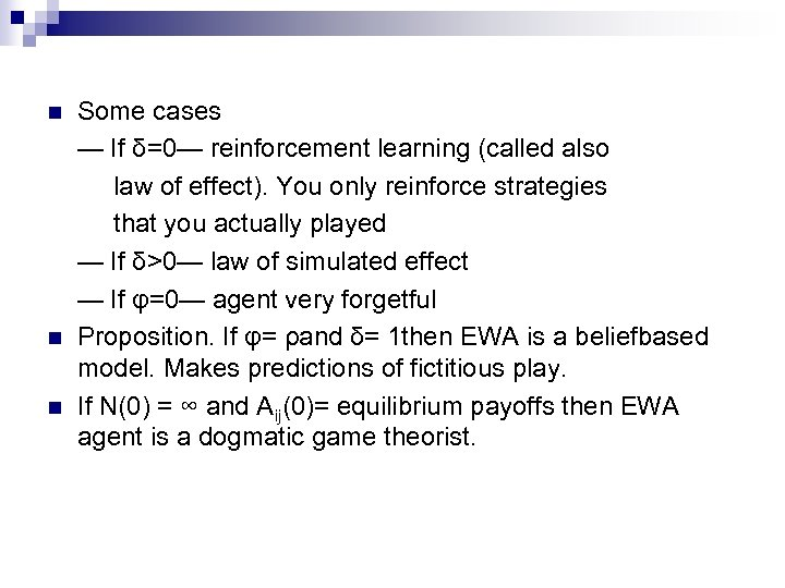 n n n Some cases — If δ=0— reinforcement learning (called also law of