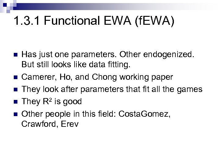 1. 3. 1 Functional EWA (f. EWA) n n n Has just one parameters.
