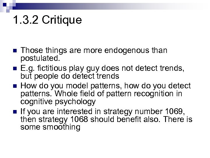 1. 3. 2 Critique n n Those things are more endogenous than postulated. E.