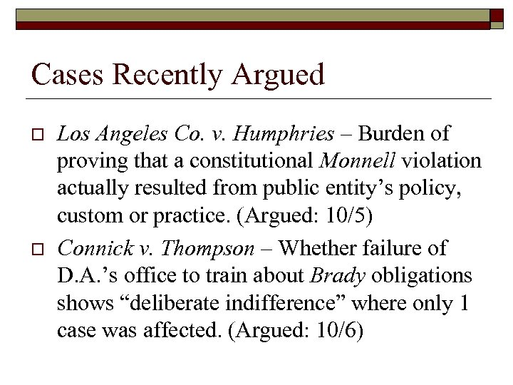 Cases Recently Argued o o Los Angeles Co. v. Humphries – Burden of proving