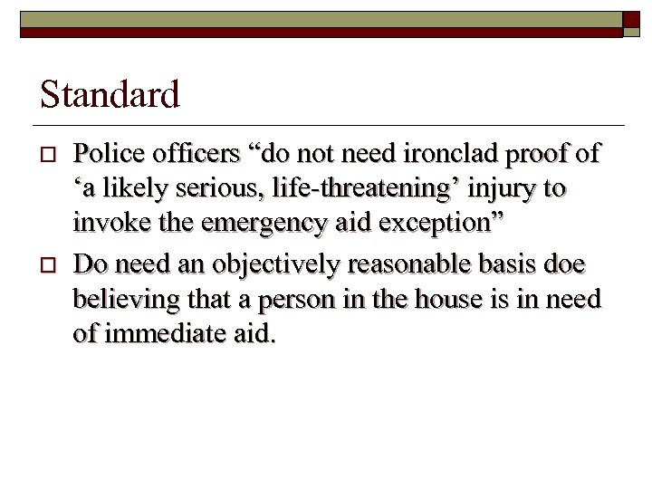 "Standard o o Police officers ""do not need ironclad proof of 'a likely serious,"