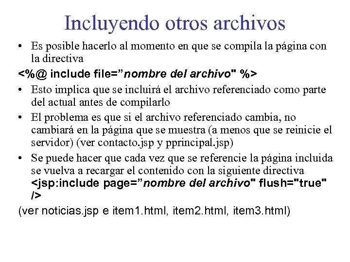 Incluyendo otros archivos • Es posible hacerlo al momento en que se compila la