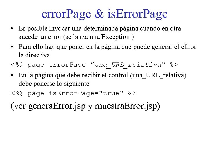 error. Page & is. Error. Page • Es posible invocar una determinada página cuando