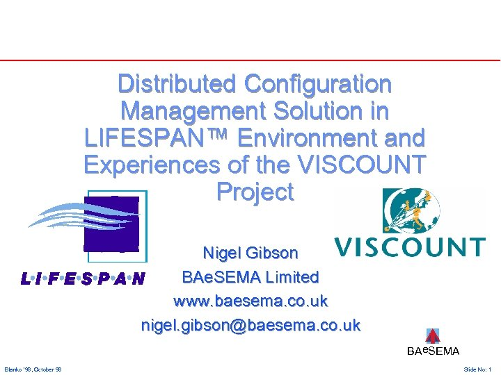 Distributed Configuration Management Solution in LIFESPAN™ Environment and Experiences of the VISCOUNT Project Nigel