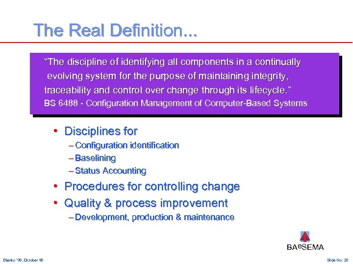 """The Real Definition. . . """"The discipline of identifying all components in a continually"""