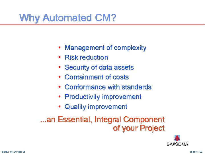 Why Automated CM? • • Management of complexity Risk reduction Security of data assets