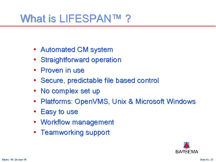 What is LIFESPAN™ ? • • • Automated CM system Straightforward operation Proven in
