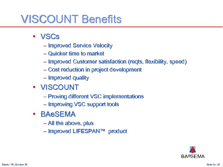 VISCOUNT Benefits • VSCs – Improved Service Velocity – Quicker time to market –
