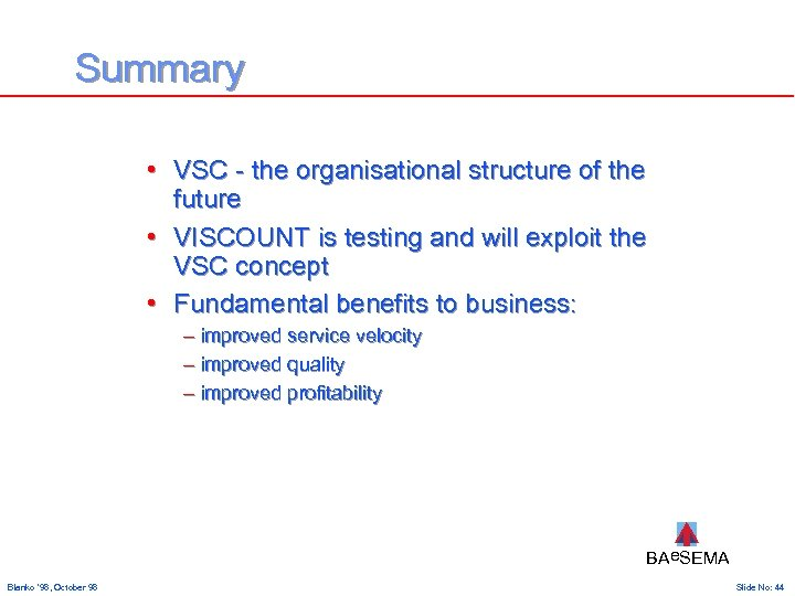 Summary • VSC - the organisational structure of the future • VISCOUNT is testing