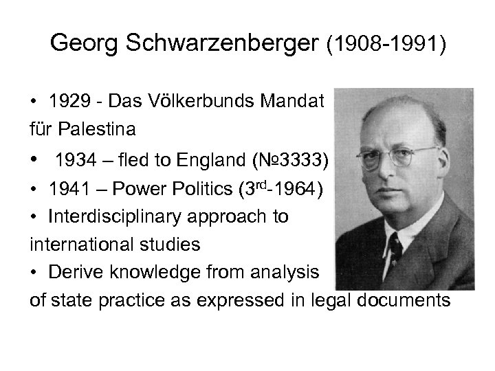 Georg Schwarzenberger (1908 -1991) • 1929 - Das Völkerbunds Mandat für Palestina • 1934