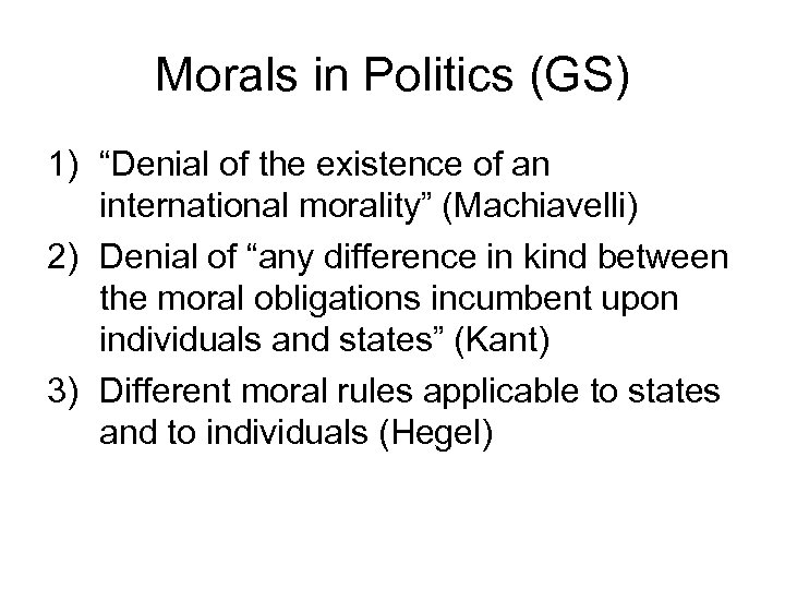 """Morals in Politics (GS) 1) """"Denial of the existence of an international morality"""" (Machiavelli)"""