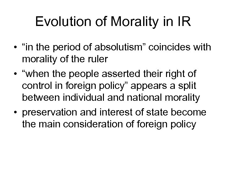 """Evolution of Morality in IR • """"in the period of absolutism"""" coincides with morality"""